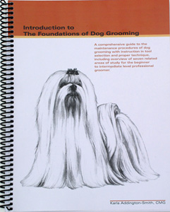 Introduction to the Foundations of Dog Grooming by Karla Addington Smith