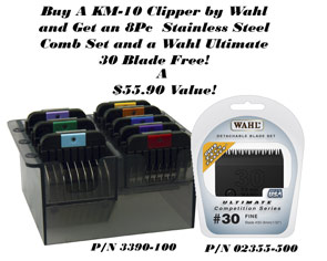 Get a Free Steel Comb Set and Wahl Ultimate #30 blade when you purchase the Wahl KM-10 Corded Clipper