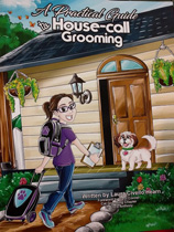 A Practical Guide to House Call Grooming by Laura Hearn